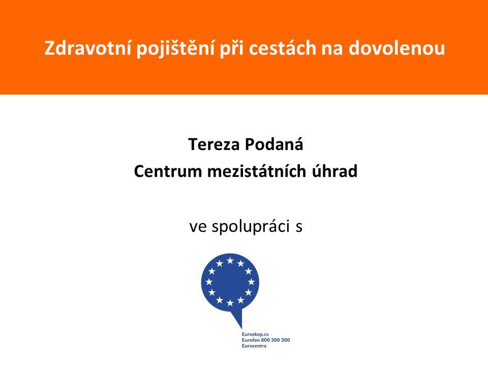 Tereza Podaná Centrum mezistátních úhrad ve spolupráci s Zdravotní pojištění při cestách na dovolenou
