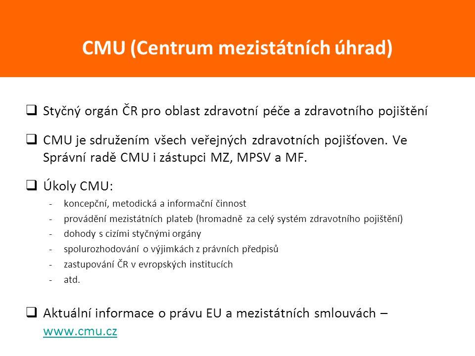  Styčný orgán ČR pro oblast zdravotní péče a zdravotního pojištění  CMU je sdružením všech veřejných zdravotních pojišťoven. Ve Správní radě CMU i z