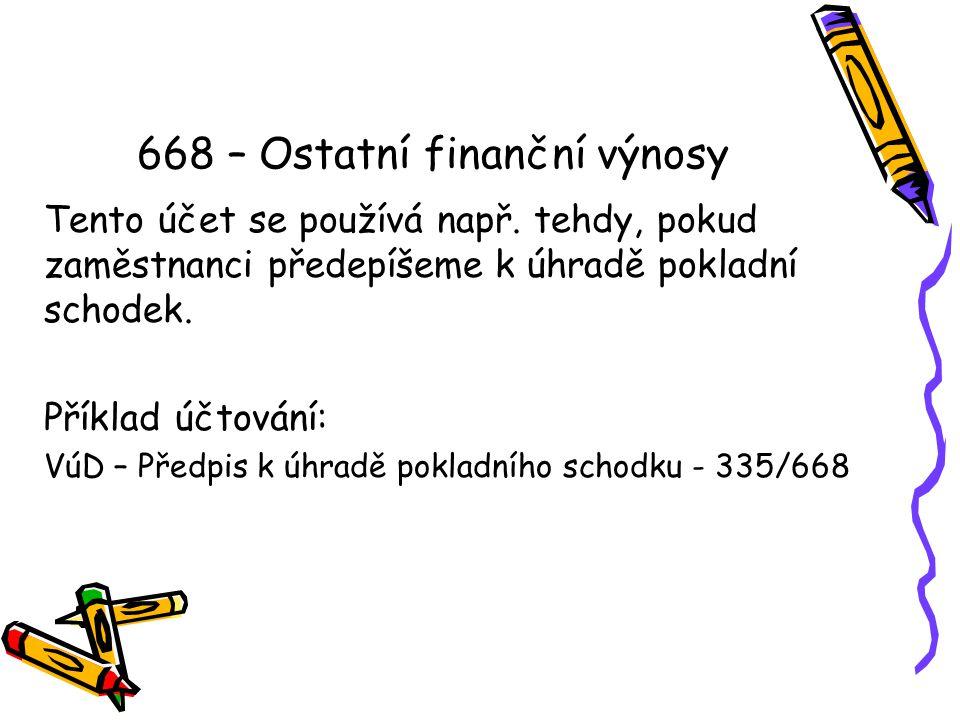 668 – Ostatní finanční výnosy Tento účet se používá např.