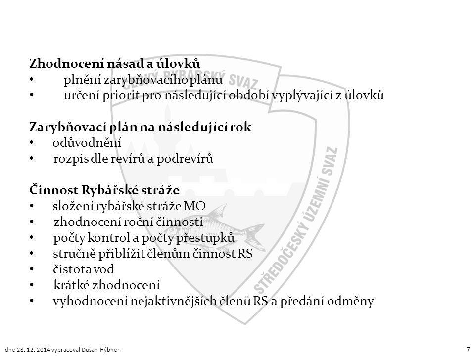 Zhodnocení násad a úlovků plnění zarybňovacího plánu určení priorit pro následující období vyplývající z úlovků Zarybňovací plán na následující rok od