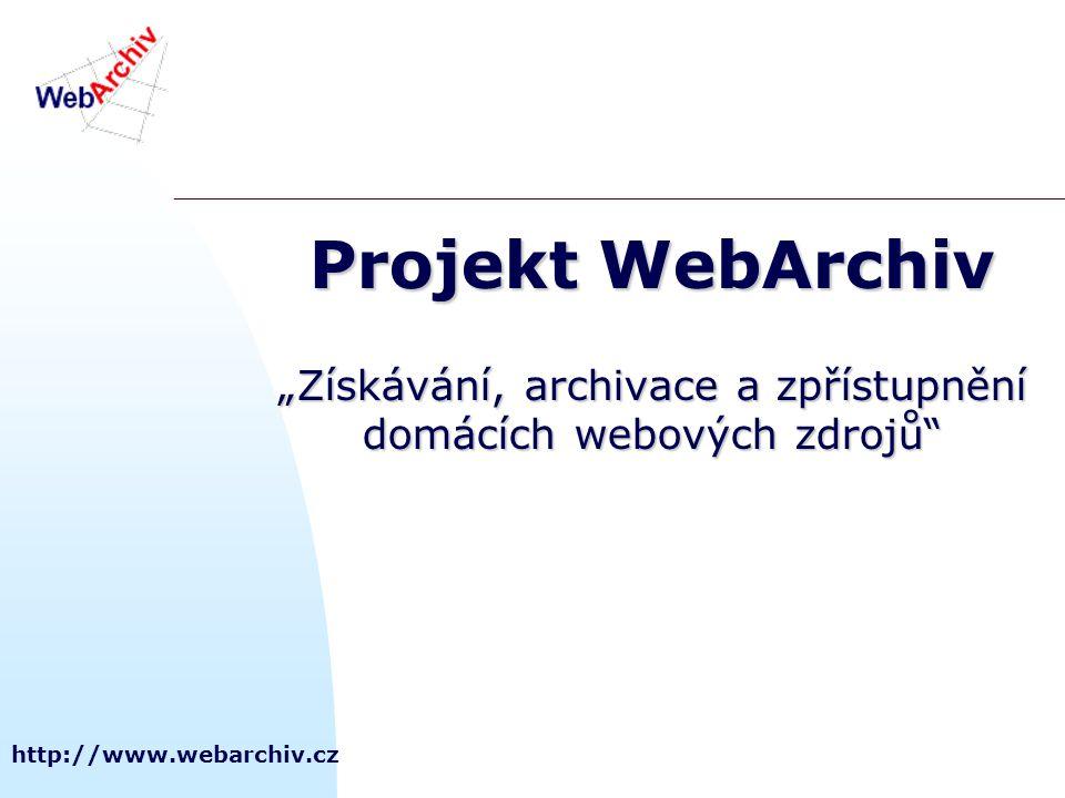 """http://www.webarchiv.cz Projekt WebArchiv """"Získávání, archivace a zpřístupnění domácích webových zdrojů"""
