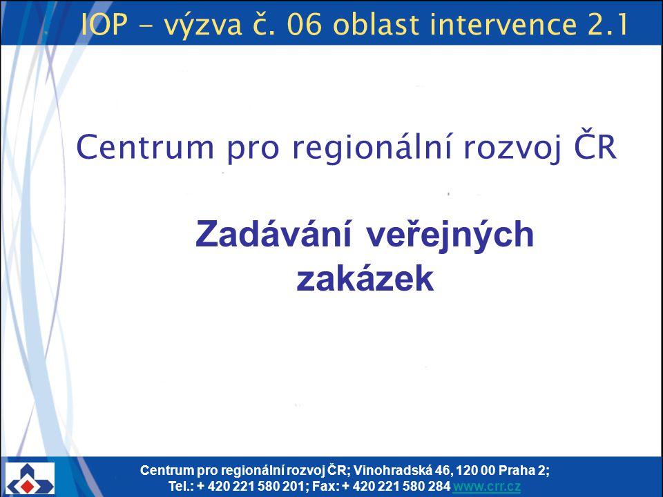 Centrum pro regionální rozvoj ČR; Vinohradská 46, 120 00 Praha 2; Tel.: + 420 221 580 201; Fax: + 420 221 580 284 www.crr.czwww.crr.cz IOP - výzva č.
