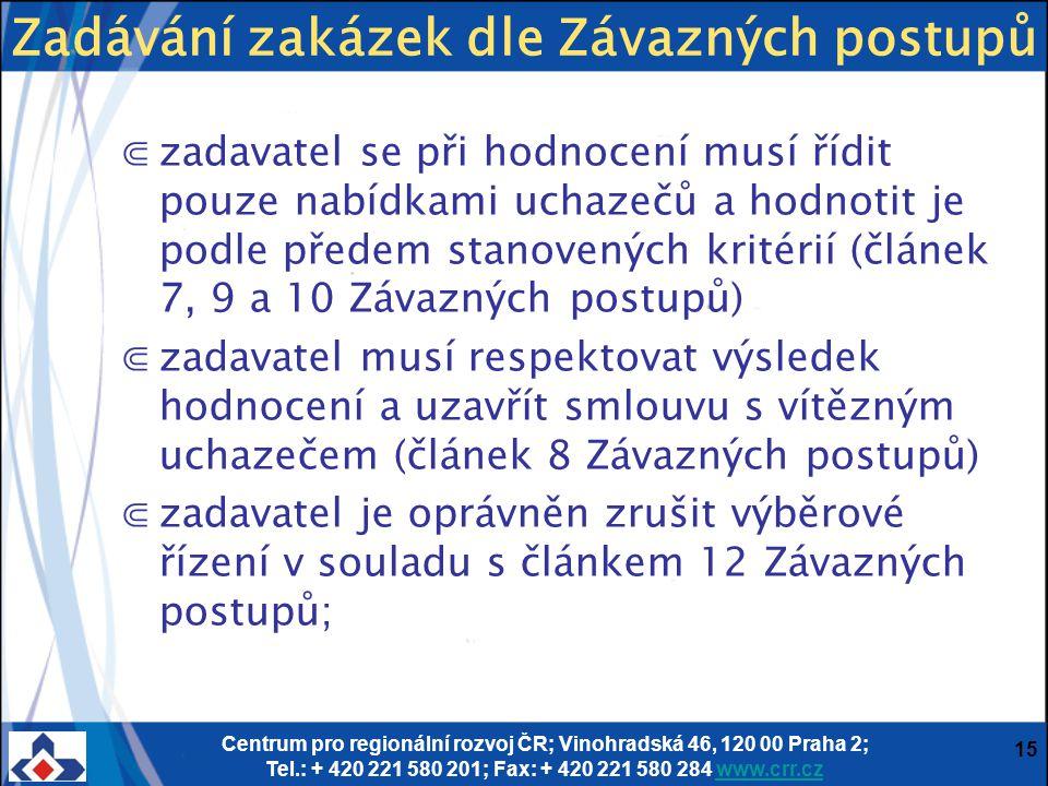 Centrum pro regionální rozvoj ČR; Vinohradská 46, 120 00 Praha 2; Tel.: + 420 221 580 201; Fax: + 420 221 580 284 www.crr.czwww.crr.cz 15 ⋐zadavatel s