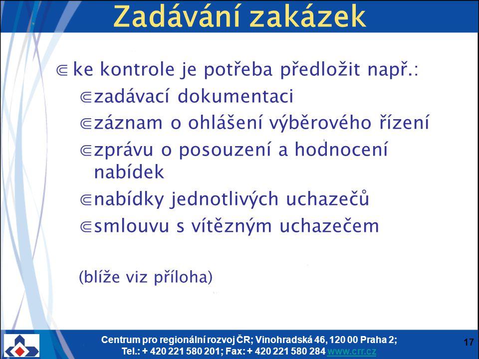 Centrum pro regionální rozvoj ČR; Vinohradská 46, 120 00 Praha 2; Tel.: + 420 221 580 201; Fax: + 420 221 580 284 www.crr.czwww.crr.cz 17 Zadávání zak