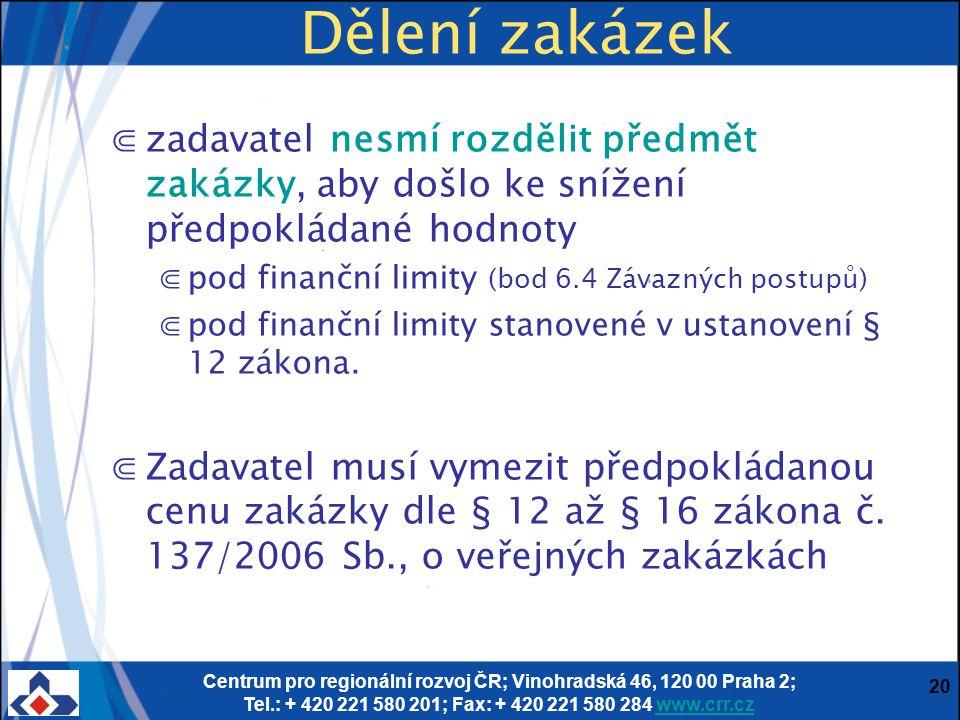 Centrum pro regionální rozvoj ČR; Vinohradská 46, 120 00 Praha 2; Tel.: + 420 221 580 201; Fax: + 420 221 580 284 www.crr.czwww.crr.cz 20 Dělení zakáz