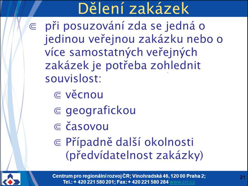 Centrum pro regionální rozvoj ČR; Vinohradská 46, 120 00 Praha 2; Tel.: + 420 221 580 201; Fax: + 420 221 580 284 www.crr.czwww.crr.cz 21 Dělení zakáz