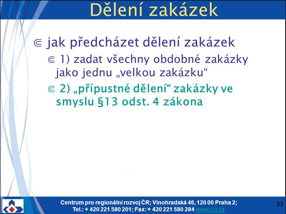 Centrum pro regionální rozvoj ČR; Vinohradská 46, 120 00 Praha 2; Tel.: + 420 221 580 201; Fax: + 420 221 580 284 www.crr.czwww.crr.cz 23 Dělení zakáz