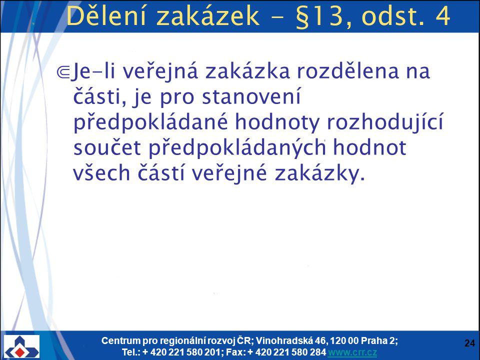 Centrum pro regionální rozvoj ČR; Vinohradská 46, 120 00 Praha 2; Tel.: + 420 221 580 201; Fax: + 420 221 580 284 www.crr.czwww.crr.cz 24 Dělení zakáz