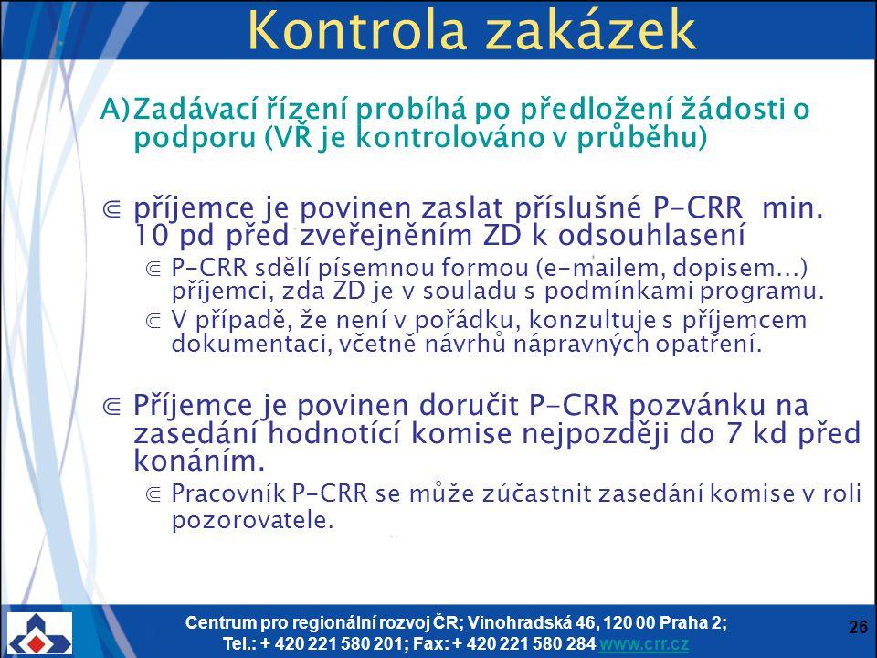 Centrum pro regionální rozvoj ČR; Vinohradská 46, 120 00 Praha 2; Tel.: + 420 221 580 201; Fax: + 420 221 580 284 www.crr.czwww.crr.cz 26 Kontrola zak