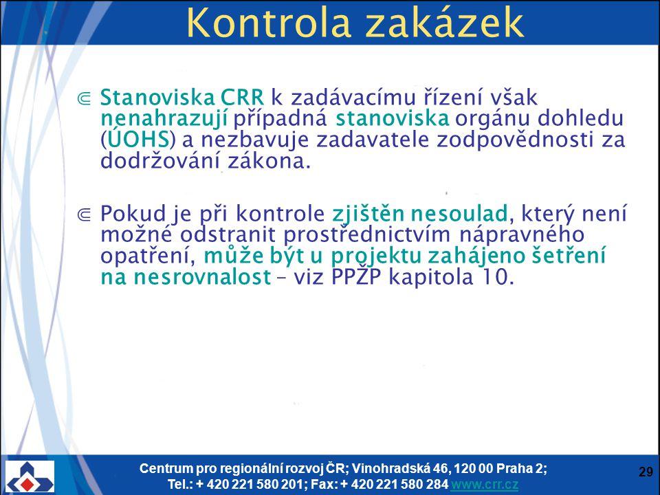 Centrum pro regionální rozvoj ČR; Vinohradská 46, 120 00 Praha 2; Tel.: + 420 221 580 201; Fax: + 420 221 580 284 www.crr.czwww.crr.cz 29 Kontrola zak
