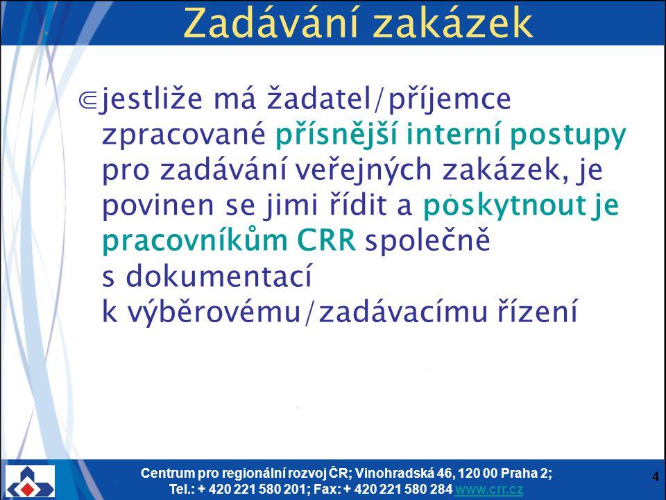 Centrum pro regionální rozvoj ČR; Vinohradská 46, 120 00 Praha 2; Tel.: + 420 221 580 201; Fax: + 420 221 580 284 www.crr.czwww.crr.cz 15 ⋐zadavatel se při hodnocení musí řídit pouze nabídkami uchazečů a hodnotit je podle předem stanovených kritérií (článek 7, 9 a 10 Závazných postupů) ⋐zadavatel musí respektovat výsledek hodnocení a uzavřít smlouvu s vítězným uchazečem (článek 8 Závazných postupů) ⋐zadavatel je oprávněn zrušit výběrové řízení v souladu s článkem 12 Závazných postupů; Zadávání zakázek dle Závazných postupů