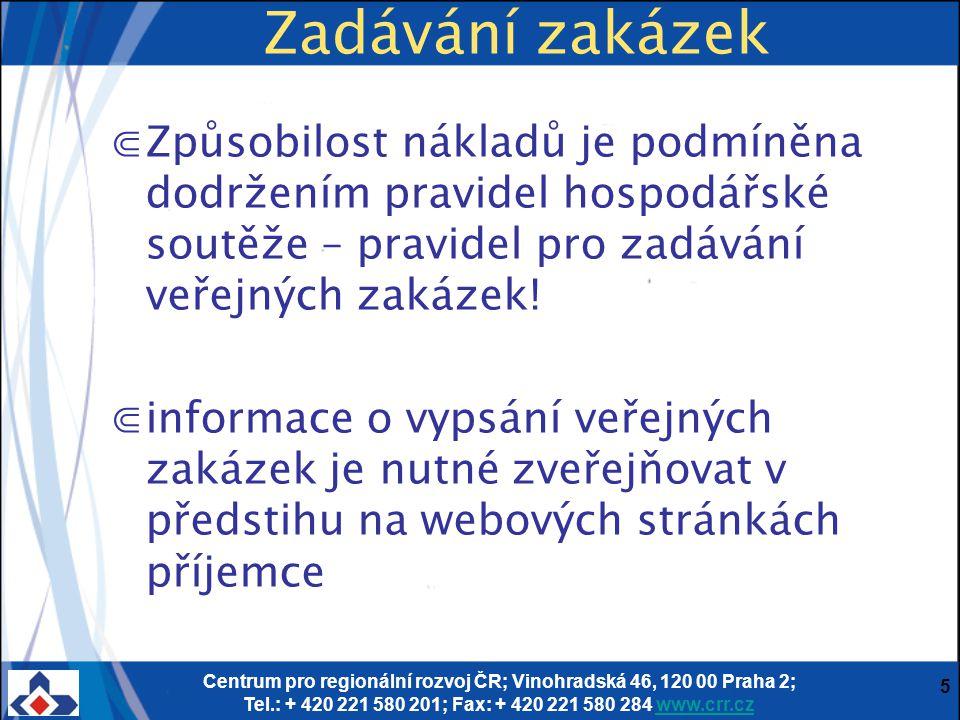Centrum pro regionální rozvoj ČR; Vinohradská 46, 120 00 Praha 2; Tel.: + 420 221 580 201; Fax: + 420 221 580 284 www.crr.czwww.crr.cz 6 Zadávání zakázek dle 137/2006 Sb.