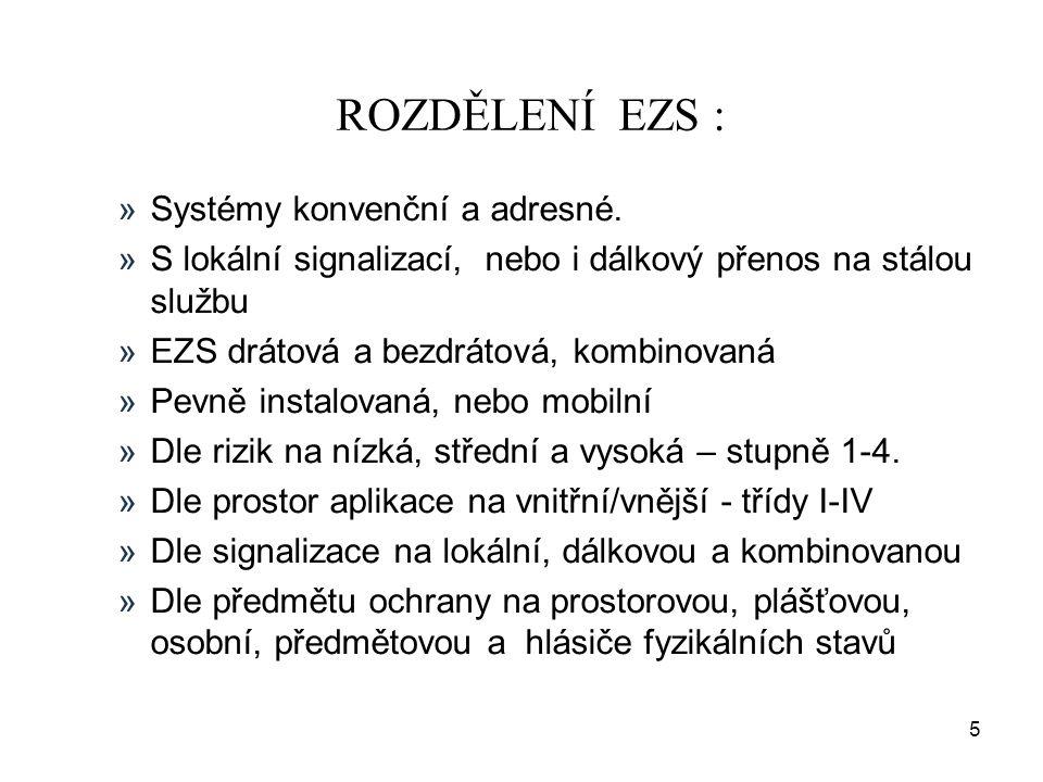 5 ROZDĚLENÍ EZS : »Systémy konvenční a adresné.