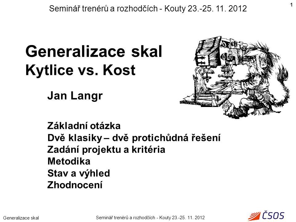 Seminář trenérů a rozhodčích - Kouty 23.-25. 11. 2012 Generalizace skal Kytlice vs.