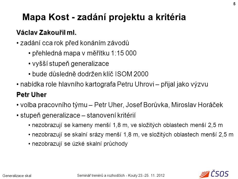 Seminář trenérů a rozhodčích - Kouty 23.-25. 11. 2012 Generalizace skal Václav Zakouřil ml.