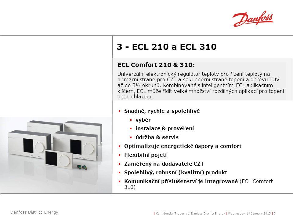 | Confidential/Property of Danfoss District Energy | Wednesday, 14 January 2015 | 14 Danfoss District Energy 14 - Ekvitermní elektronické řízení teploty topení dle venkovní teploty, zadané komfortní nebo útlumové teploty a řízení TUV.