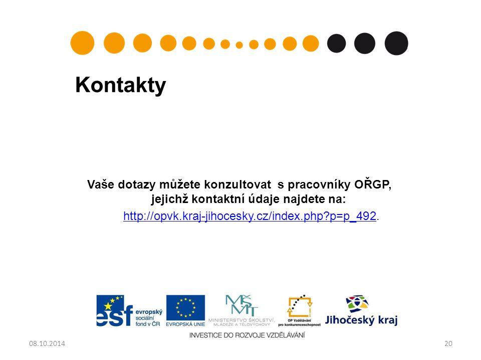 Kontakty Vaše dotazy můžete konzultovat s pracovníky OŘGP, jejichž kontaktní údaje najdete na: http://opvk.kraj-jihocesky.cz/index.php p=p_492http://opvk.kraj-jihocesky.cz/index.php p=p_492.