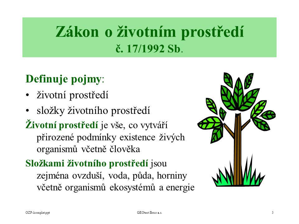 OZP-komplet.pptGEOtest Brno a.s.3 Zákon o životním prostředí č.