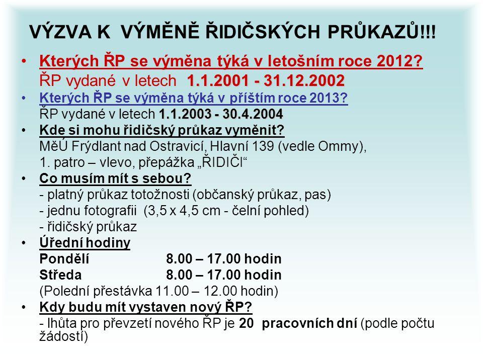 VÝZVA K VÝMĚNĚ ŘIDIČSKÝCH PRŮKAZŮ!!. Kterých ŘP se výměna týká v letošním roce 2012.