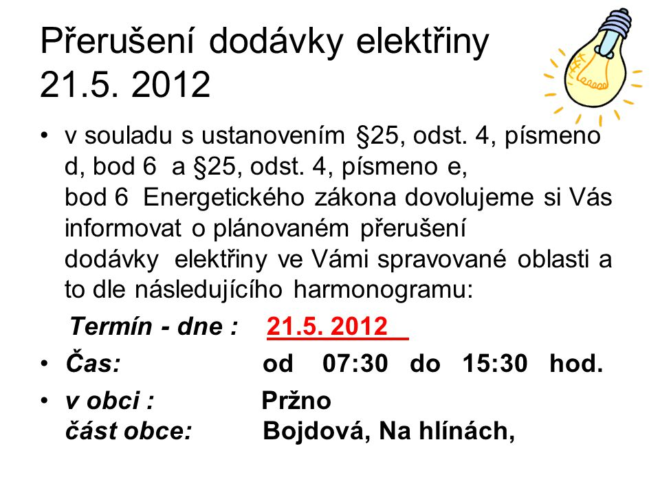 Přerušení dodávky elektřiny 21.5. 2012 v souladu s ustanovením §25, odst.