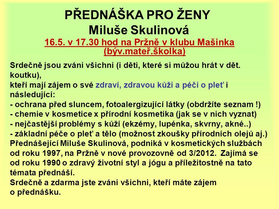 PŘEDNÁŠKA PRO ŽENY Miluše Skulinová 16.5.