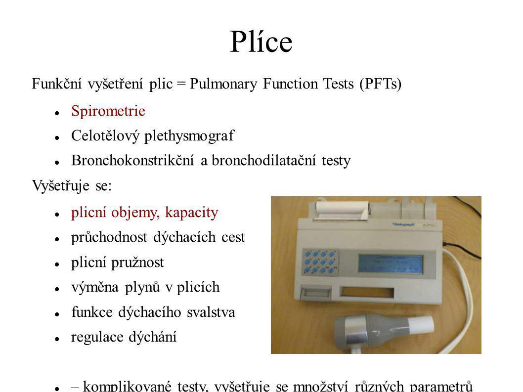 Plíce Funkční vyšetření plic = Pulmonary Function Tests (PFTs) Spirometrie Celotělový plethysmograf Bronchokonstrikční a bronchodilatační testy Vyšet