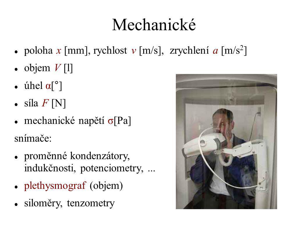 Mechanické poloha x [mm], rychlost v [m/s], zrychlení a [m/s 2 ] objem V [l] úhel α[°] síla F [N] mechanické napětí σ[Pa] snímače: proměnné kondenzáto