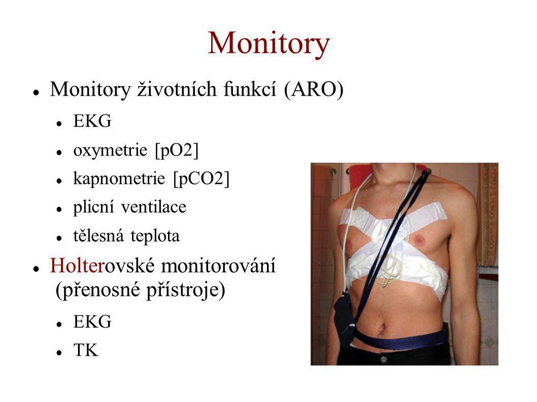 Monitory Monitory životních funkcí (ARO) EKG oxymetrie [pO2] kapnometrie [pCO2] plicní ventilace tělesná teplota Holterovské monitorování (přenosné př