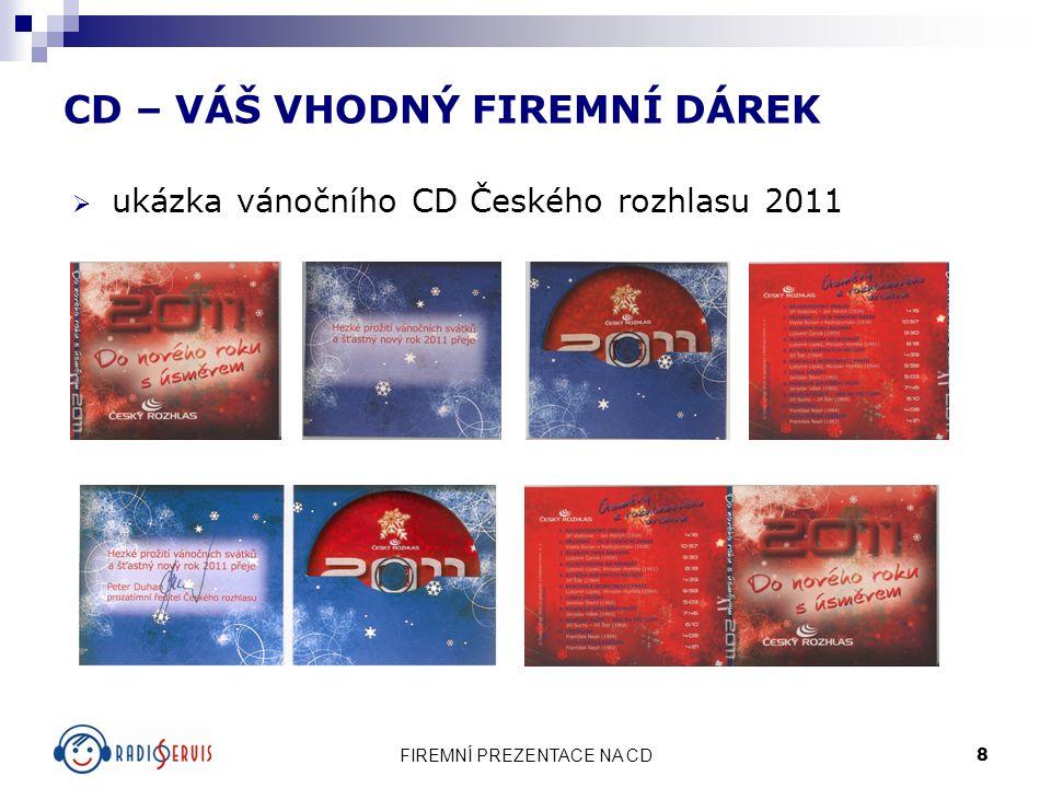 FIREMNÍ PREZENTACE NA CD 8 CD – VÁŠ VHODNÝ FIREMNÍ DÁREK  ukázka vánočního CD Českého rozhlasu 2011