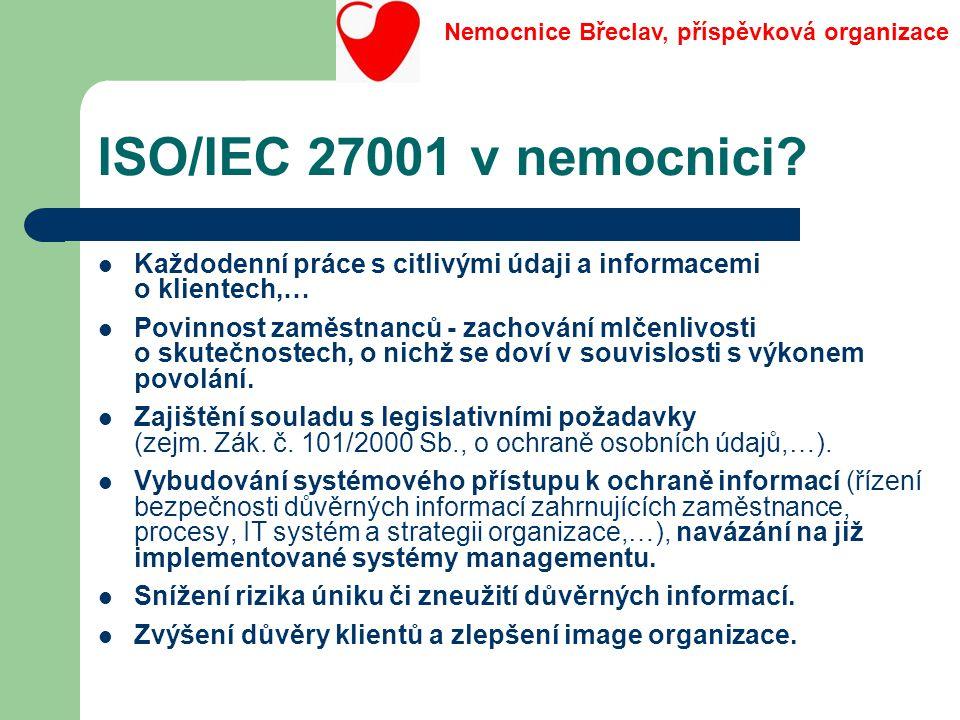 ISO/IEC 27001 v nemocnici? Každodenní práce s citlivými údaji a informacemi o klientech,… Povinnost zaměstnanců - zachování mlčenlivosti o skutečnoste