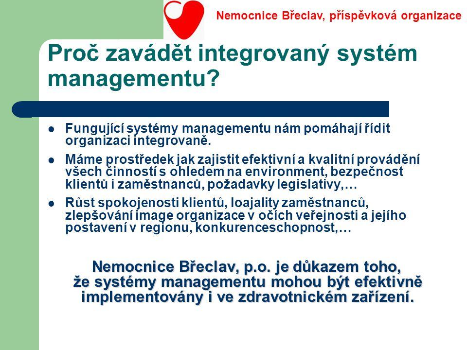 Proč zavádět integrovaný systém managementu? Fungující systémy managementu nám pomáhají řídit organizaci integrovaně. Máme prostředek jak zajistit efe