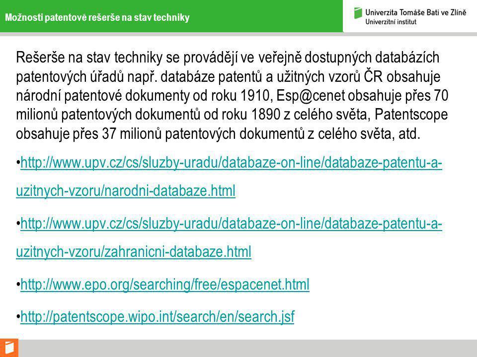 Možnosti patentové rešerše na stav techniky Rešerše na stav techniky se provádějí ve veřejně dostupných databázích patentových úřadů např.