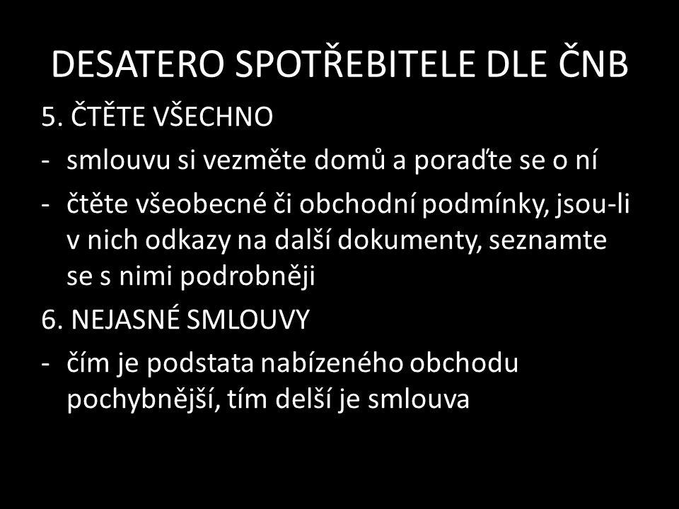 DESATERO SPOTŘEBITELE DLE ČNB 5.