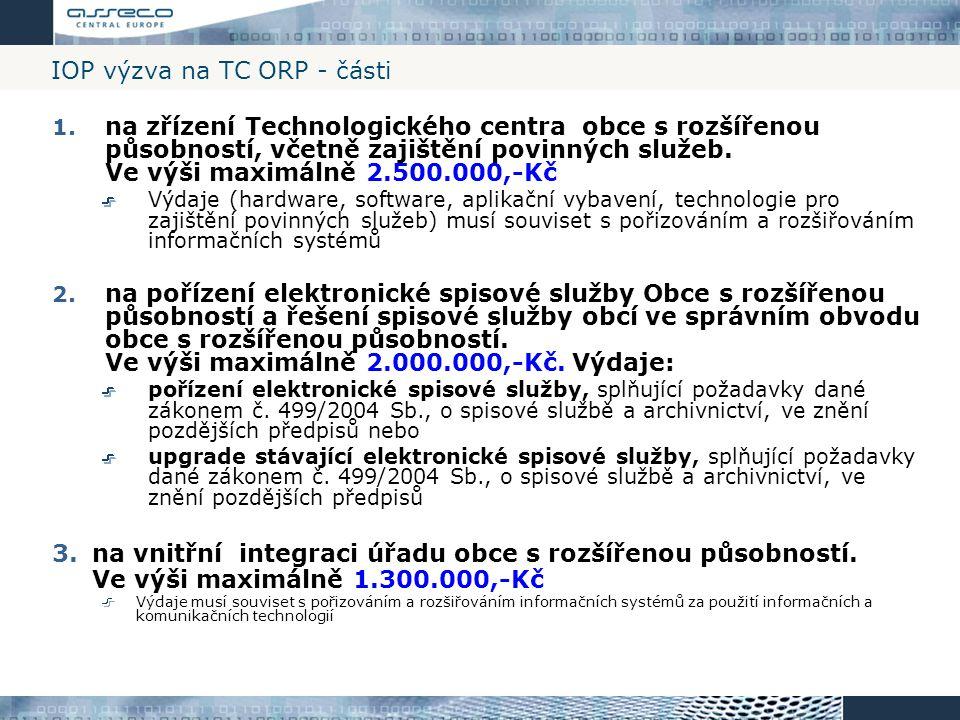 IOP výzva na TC ORP - části 1. na zřízení Technologického centra obce s rozšířenou působností, včetně zajištění povinných služeb. Ve výši maximálně 2.