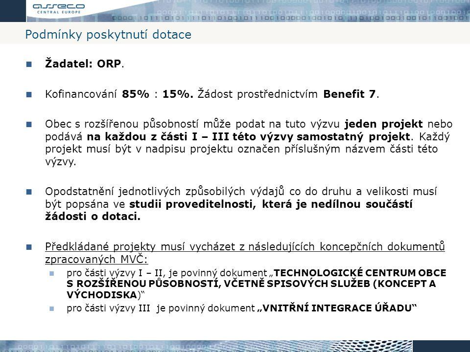 Podmínky poskytnutí dotace Žadatel: ORP. Kofinancování 85% : 15%. Žádost prostřednictvím Benefit 7. Obec s rozšířenou působností může podat na tuto vý