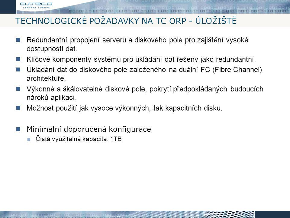TECHNOLOGICKÉ POŽADAVKY NA TC ORP - ÚLOŽIŠTĚ Redundantní propojení serverů a diskového pole pro zajištění vysoké dostupnosti dat. Klíčové komponenty s