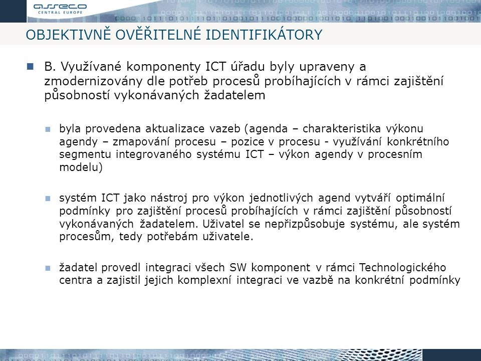 OBJEKTIVNĚ OVĚŘITELNÉ IDENTIFIKÁTORY B. Využívané komponenty ICT úřadu byly upraveny a zmodernizovány dle potřeb procesů probíhajících v rámci zajiště