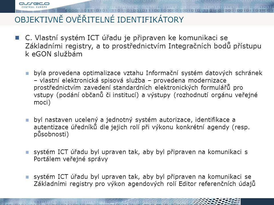 OBJEKTIVNĚ OVĚŘITELNÉ IDENTIFIKÁTORY C. Vlastní systém ICT úřadu je připraven ke komunikaci se Základními registry, a to prostřednictvím Integračních