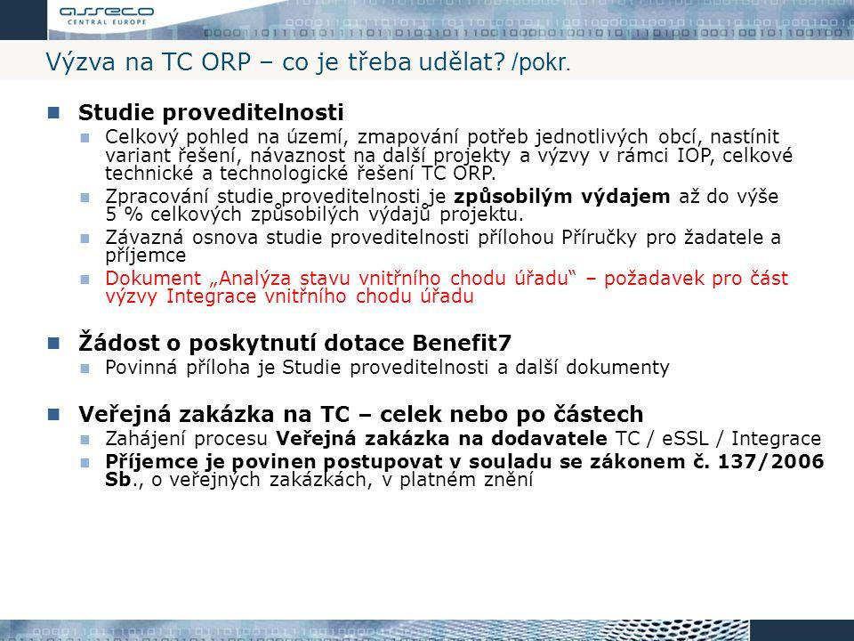 Výzva na TC ORP – co je třeba udělat? /pokr. Studie proveditelnosti Celkový pohled na území, zmapování potřeb jednotlivých obcí, nastínit variant řeše