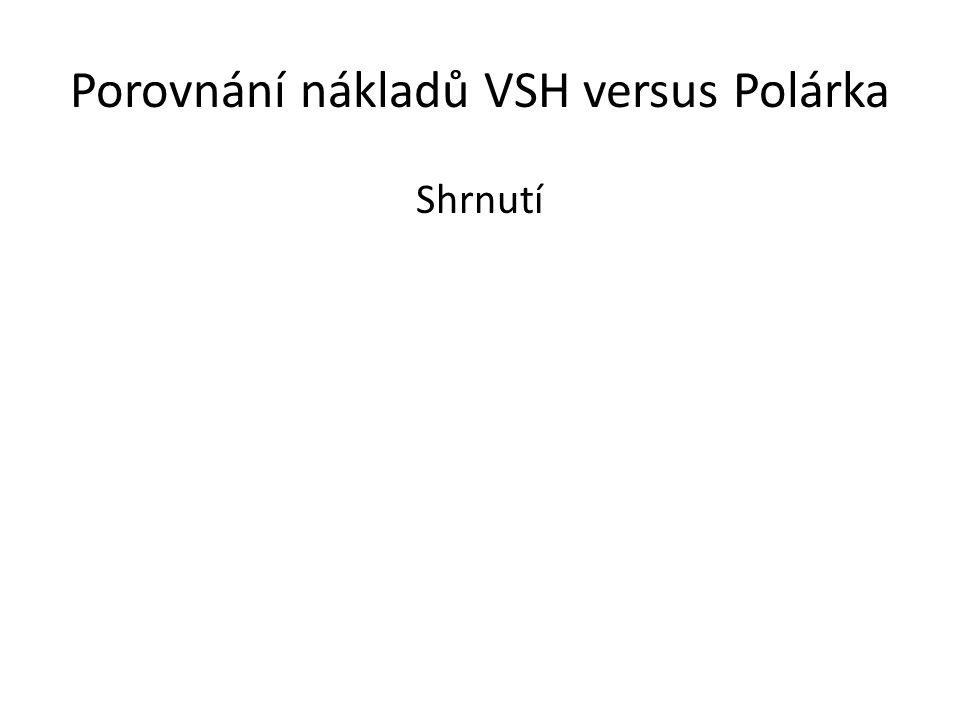 Porovnání nákladů VSH versus Polárka Shrnutí