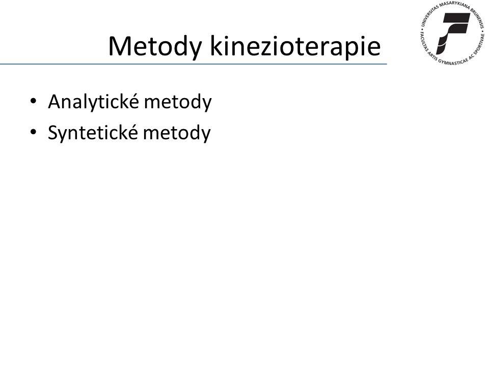 Metody kinezioterapie Analytické metody Syntetické metody