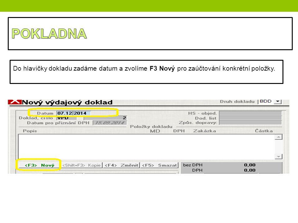 Do hlavičky dokladu zadáme datum a zvolíme F3 Nový pro zaúčtování konkrétní položky.
