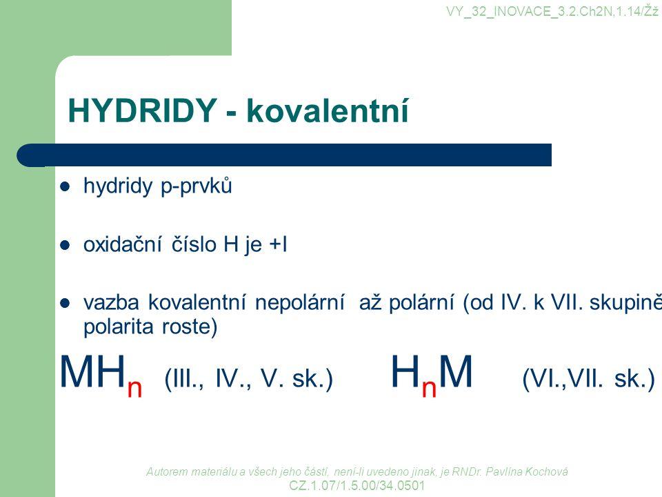 HYDRIDY – kovalentní - názvy v názvu není HYDRID název je jednoslovný u prvků III.
