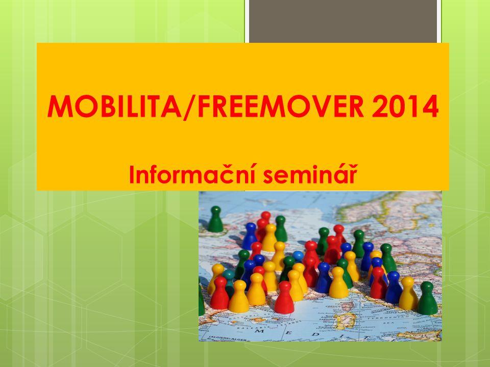 MOBILITA/FREEMOVER 2014 Informační seminář
