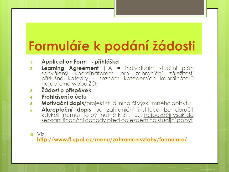 Formuláře k podání žádosti 1. Application Form → přihláška 2.