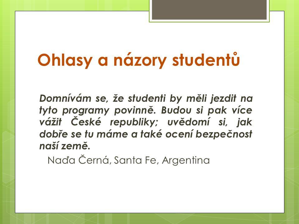 Ohlasy a názory studentů Domnívám se, že studenti by měli jezdit na tyto programy povinně.