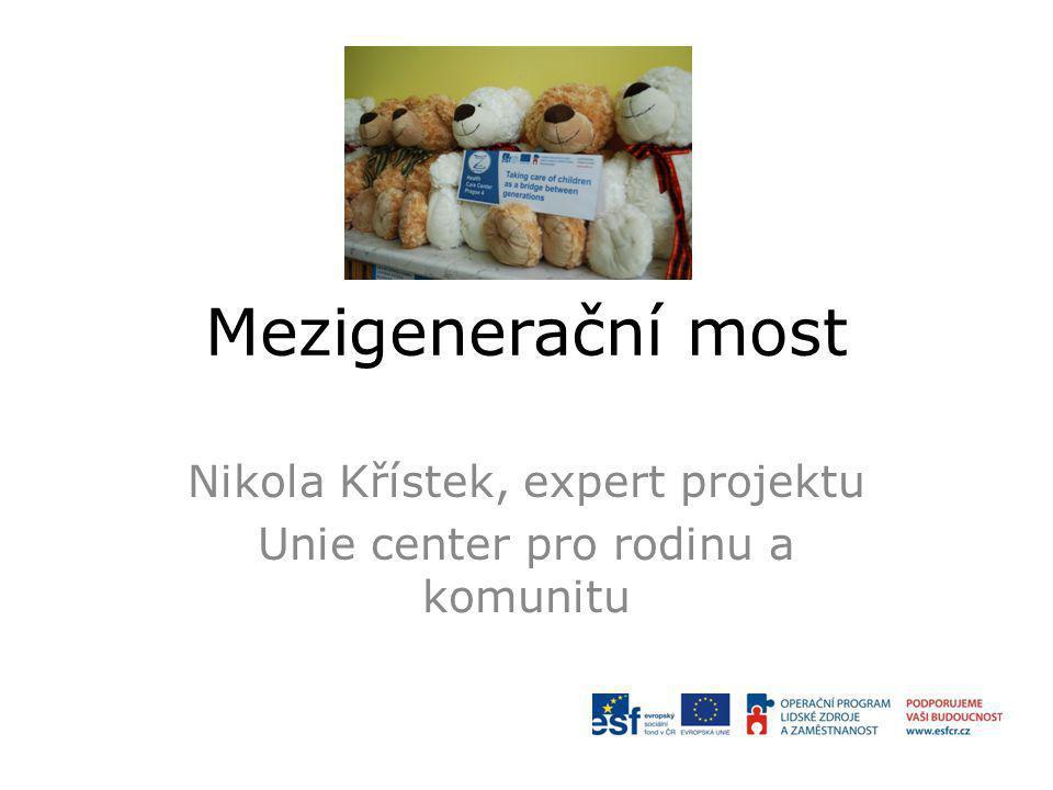 Mezigenerační most Nikola Křístek, expert projektu Unie center pro rodinu a komunitu