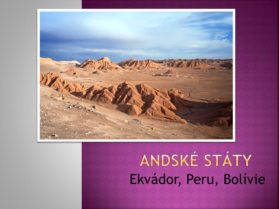  Nejčastěji označovány Peru, Ekvádor a Bolívie  Pro oblast And typická výšková stupňovitost  Výrazné zastoupení indián a mestici  Hospodářství málo vyspělé, závislé na exportu nerostných surovin  Mají značné nerostné bohatství  Bolívie – antimon, cín, zinek, stříbro, wolfram  Peru – stříbro, olovo, měď, zinek  Ekvádor – ropa, zemní plyn