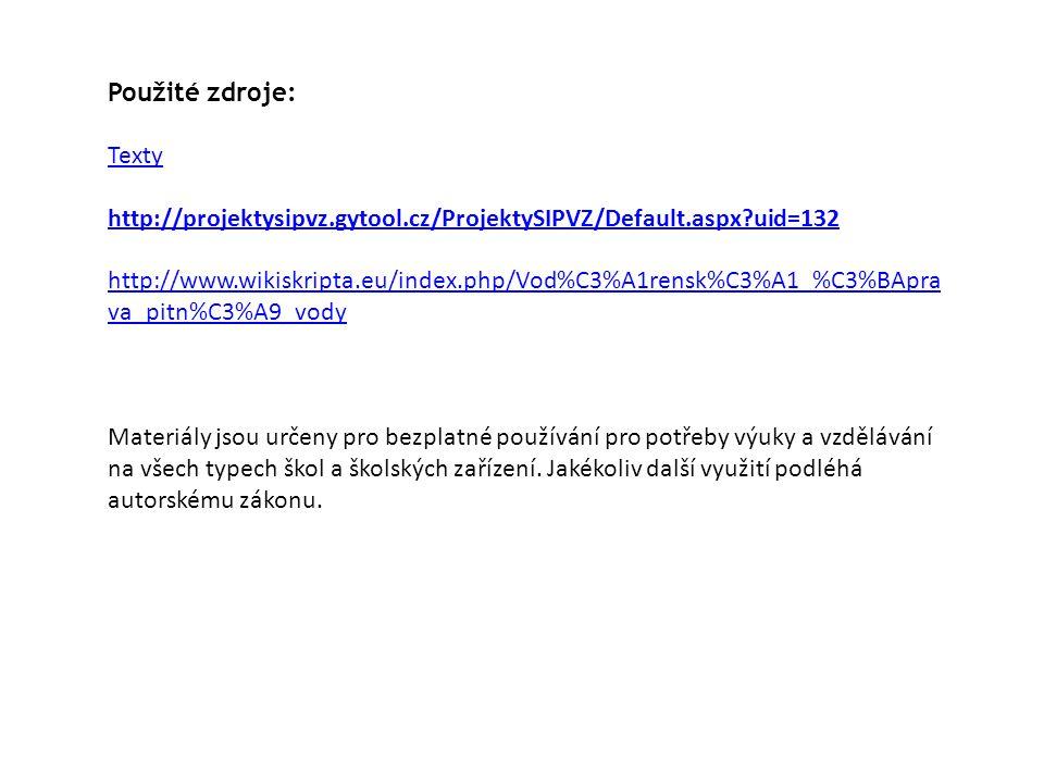 Použité zdroje: Texty http://projektysipvz.gytool.cz/ProjektySIPVZ/Default.aspx?uid=132 http://www.wikiskripta.eu/index.php/Vod%C3%A1rensk%C3%A1_%C3%B