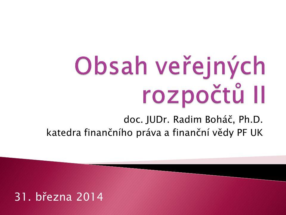 doc. JUDr. Radim Boháč, Ph.D. katedra finančního práva a finanční vědy PF UK 31. března 2014